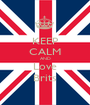 KEEP CALM AND Love Brits - Personalised Poster A1 size