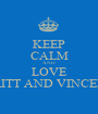 KEEP CALM AND LOVE BRITT AND VINCENT - Personalised Poster A1 size