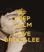 KEEP CALM AND LOVE BRUCE LEE - Personalised Poster A1 size