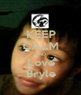 KEEP CALM AND Love Bryle - Personalised Poster A1 size