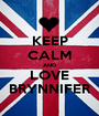 KEEP CALM AND LOVE BRYNNIFER - Personalised Poster A1 size