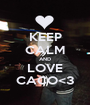 KEEP CALM AND LOVE CACO<3 - Personalised Poster A1 size