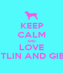 KEEP CALM AND LOVE CAITLIN AND GIBBY  - Personalised Poster A1 size