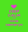 KEEP CALM AND love cameryn - Personalised Poster A1 size