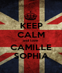 KEEP CALM and love  CAMILLE SOPHIA - Personalised Poster A1 size