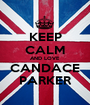 KEEP CALM AND LOVE CANDACE PARKER - Personalised Poster A1 size