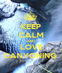 KEEP CALM AND LOVE CANYONING  - Personalised Poster A1 size