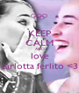 KEEP CALM AND love carlotta ferlito <3 - Personalised Poster A1 size