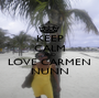 KEEP CALM AND LOVE CARMEN NUNN - Personalised Poster A1 size