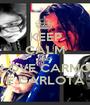KEEP CALM AND LOVE CARMO E CARLOTA - Personalised Poster A1 size