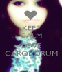 KEEP CALM AND LOVE CAROL DRUM - Personalised Poster A1 size