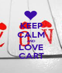 KEEP CALM AND LOVE CART - Personalised Poster A1 size