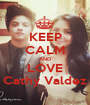 KEEP CALM AND LOVE Cathy Valdez - Personalised Poster A1 size