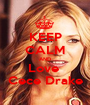 KEEP CALM AND Love  Cece Drake - Personalised Poster A1 size