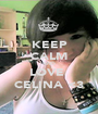 KEEP CALM AND LOVE  CELINA <3 - Personalised Poster A1 size