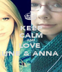 KEEP CALM AND LOVE  CELINE & ANNA <3 - Personalised Poster A1 size