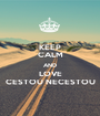 KEEP CALM AND LOVE CESTOU NECESTOU - Personalised Poster A1 size