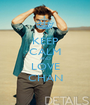 KEEP CALM AND LOVE CHAN - Personalised Poster A1 size