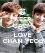 KEEP CALM AND LOVE CHAN YEOL - Personalised Poster A1 size