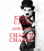 KEEP  CALM AND LOVE CHARLIE CHAPLIN - Personalised Poster A1 size