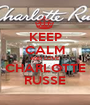 KEEP CALM AND LOVE CHARLOTTE RUSSE - Personalised Poster A1 size