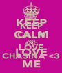 KEEP CALM AND LOVE CHASINA <3 - Personalised Poster A1 size