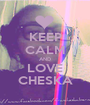 KEEP CALM AND LOVE CHESKA - Personalised Poster A1 size