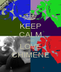 KEEP CALM AND LOVE CHIMENE - Personalised Poster A1 size