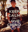 KEEP CALM AND LOVE CHINO - Personalised Poster A1 size