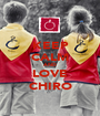 KEEP CALM AND LOVE CHIRO - Personalised Poster A1 size