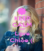 KEEP CALM AND Love Chloe (: - Personalised Poster A1 size