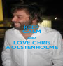 KEEP CALM AND LOVE CHRIS WOLSTENHOLME - Personalised Poster A1 size