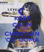 KEEP CALM AND LOVE CHRISTIAN 'CC' COMA - Personalised Poster A1 size