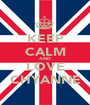 KEEP CALM AND LOVE CHYANNE - Personalised Poster A1 size