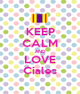 KEEP CALM AND LOVE Ciales - Personalised Poster A1 size