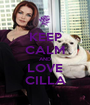 KEEP CALM AND LOVE CILLA - Personalised Poster A1 size