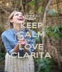KEEP CALM AND LOVE CLARITA - Personalised Poster A1 size