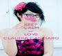 KEEP CALM AND LOVE CLAUDIA CASCIARO - Personalised Poster A1 size