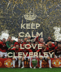 KEEP CALM AND LOVE CLEVERLEY - Personalised Poster A1 size