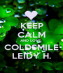 KEEP CALM AND LOVE   COLDSMILE LEIDY H. - Personalised Poster A1 size
