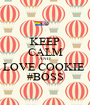 KEEP CALM AND LOVE COOKIE  #BOSS - Personalised Poster A1 size