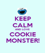KEEP CALM AND LOVE COOKIE MONSTER! - Personalised Poster A1 size