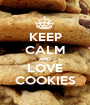 KEEP CALM AND LOVE COOKIES - Personalised Poster A1 size