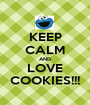 KEEP CALM AND LOVE COOKIES!!! - Personalised Poster A1 size