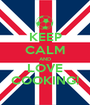 KEEP CALM AND LOVE COOKING! - Personalised Poster A1 size