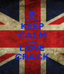 KEEP CALM AND LOVE CRACK - Personalised Poster A1 size