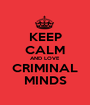 KEEP CALM AND LOVE CRIMINAL MINDS - Personalised Poster A1 size