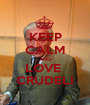 KEEP CALM AND LOVE  CRUDELI - Personalised Poster A1 size