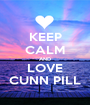 KEEP CALM AND LOVE CUNN PILL - Personalised Poster A1 size