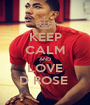 KEEP CALM AND LOVE D ROSE  - Personalised Poster A1 size